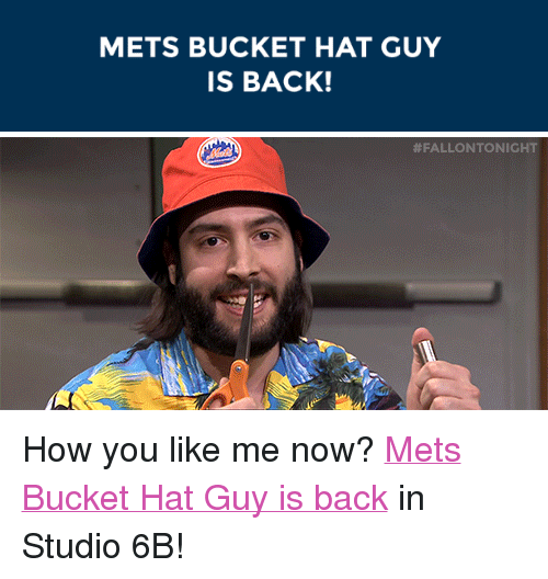 d60ffb645665f METS BUCKET HAT GUY IS BACK!  p How You Like Me Now   a Href ...