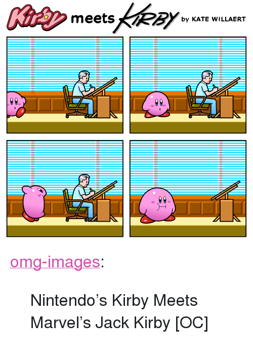 "Nintendo, Omg, and Tumblr: mets  by KATE WILLAERT <p><a href=""https://omg-images.tumblr.com/post/164727781082/nintendos-kirby-meets-marvels-jack-kirby-oc"" class=""tumblr_blog"">omg-images</a>:</p>  <blockquote><p>Nintendo's Kirby Meets Marvel's Jack Kirby [OC]</p></blockquote>"