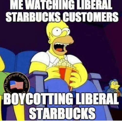 Memes, Starbucks, and 🤖: MEWATCHING LIBERAL  STARBUCKS CUSTOMERS  otf  BOYCOTTING LIBERAL  STARBUCKS