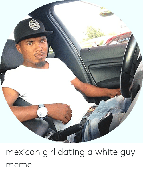Mexican girl white guy dating Mexican Girls