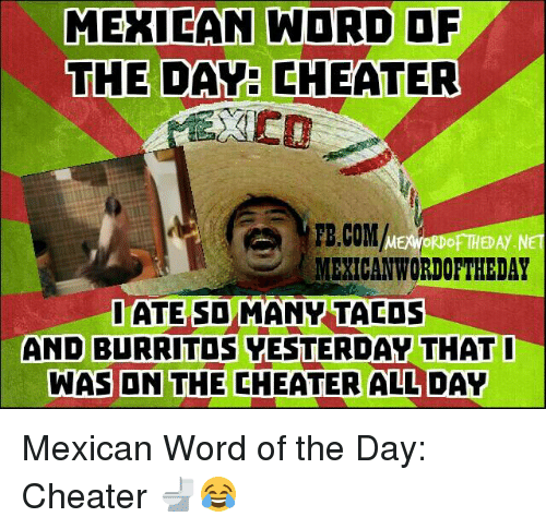 MEXICAN WORD OF THE DAY CHEATER FBCOMA of THEDAYN MEXICAN