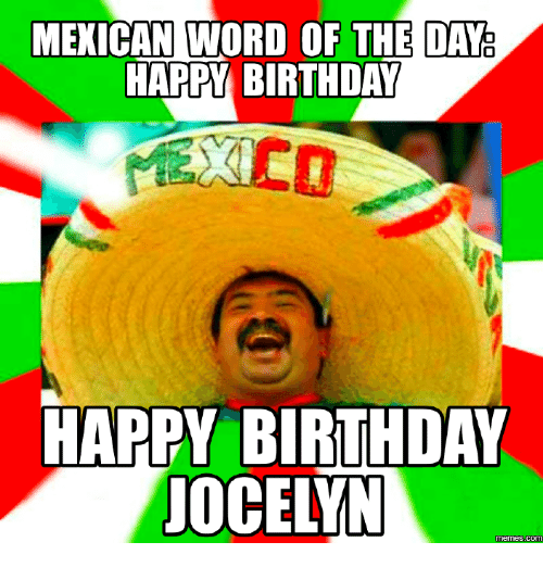 mexican word of the day happy birthday happy birthday jocelyn 16165618 mexican word of the day happy birthday happy birthday jocelyn