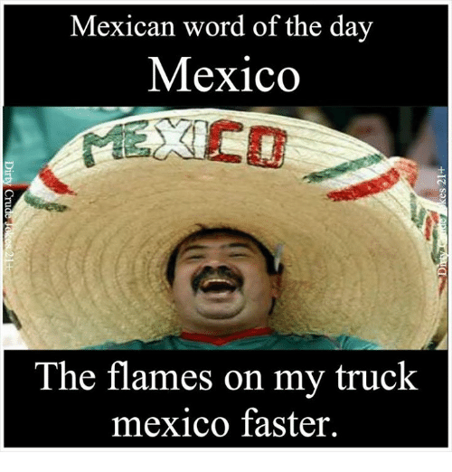 mexican word of the day mexico the flames on my truck mexico faster