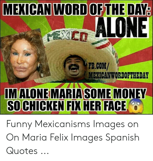 MEXICAN WORDOF THE DAY ALONE EXCD FBCOM MEXICANWORDOFTHEDAY ...