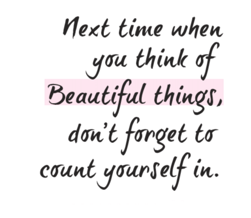 Beautiful, Time, and Think: Mext time when  you think of  Beautiful things,  n't forget tơ  count younselt in  do