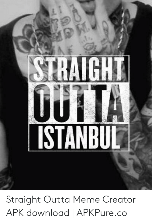 MGR C STRAIGHT OUTTA ISTANBUL Straight Outta Meme Creator APK