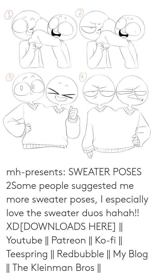 Love, Target, and Tumblr: mh-presents:  SWEATER POSES 2Some people suggested me more sweater poses, I especially love the sweater duos hahah!! XD[DOWNLOADS HERE]  || Youtube || Patreon || Ko-fi || Teespring || Redbubble || My Blog || The Kleinman Bros ||