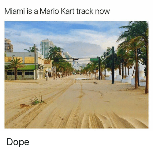Dope, Funny, and Mario Kart: Miami is a Mario Kart track now Dope