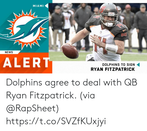 Memes, News, and Ryan Fitzpatrick: MIAMI  NEWS  ALERT  DOLPHINS TO SIGN  RYAN FITZPATRICK Dolphins agree to deal with QB Ryan Fitzpatrick. (via @RapSheet) https://t.co/SVZfKUxjyi