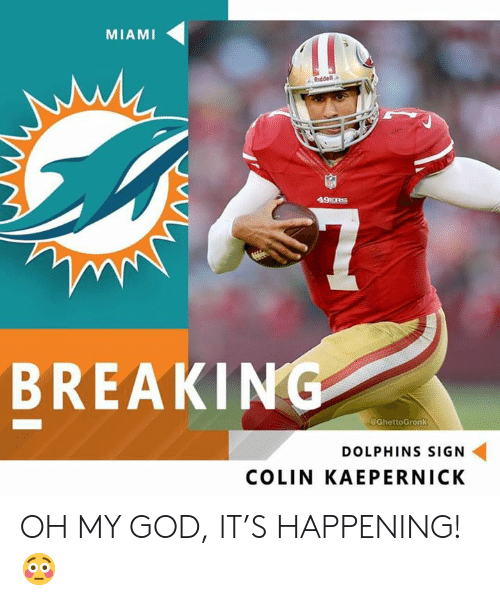 3b0966c59 MIAMI Riddell 49ERS BREAKING GhettoGronk DOLPHINS SIGN COLIN ...