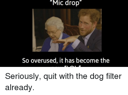 mic drop so overused it has become the seriously quit 13491640 funny for funny mic drop meme www funnyton com