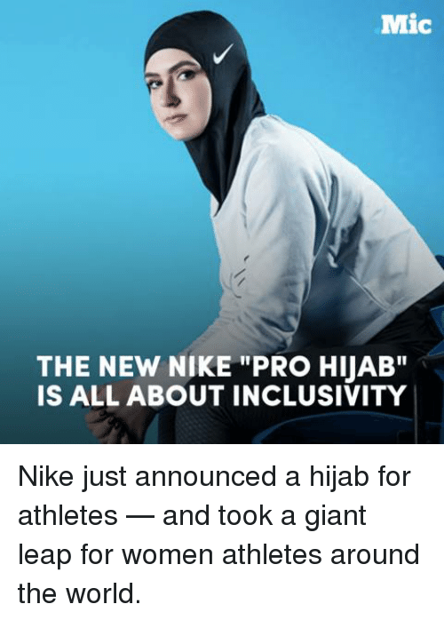"""Memes, 🤖, and Mic: Mic  THE NEW NIKE PRO HijAB""""  IS ALL ABOUT INCLUSIVITY Nike just announced a hijab for athletes — and took a giant leap for women athletes around the world."""