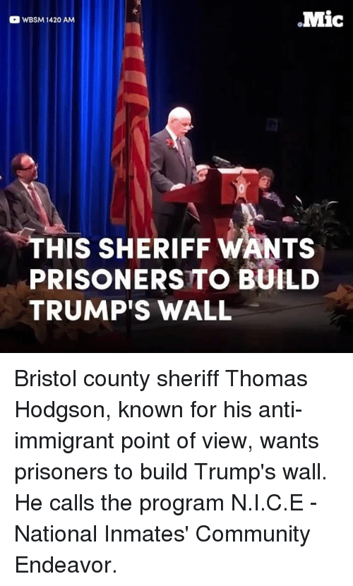 Mic WBSM 1420 AM HIS SHERIFF WANTS PRISONERS TO BUILD TRUMP'S WALL