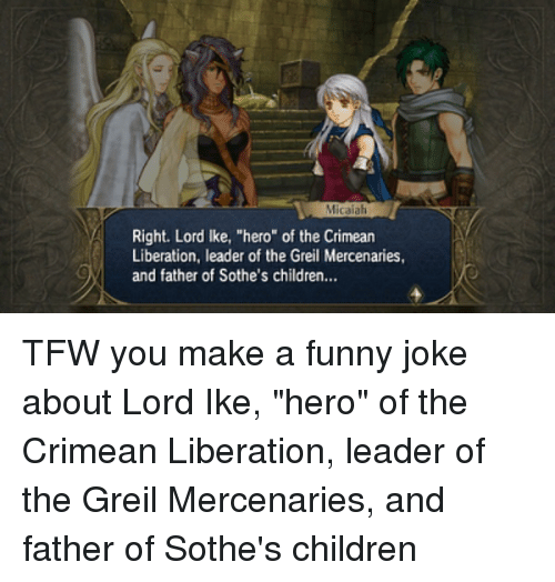 Micaiah Right Lord Ike Hero Of The Crimean Liberation Leader Of The