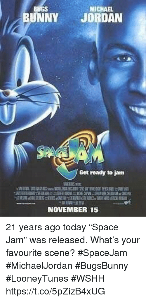 "Wshh, Today, and Jam: MICHAE  BUGS  BUNNYJORDAN  Get ready to jam  NOVEMBER 15 21 years ago today ""Space Jam"" was released.  What's your favourite scene?  #SpaceJam #MichaelJordan #BugsBunny #LooneyTunes #WSHH https://t.co/5pZizB4xUG"