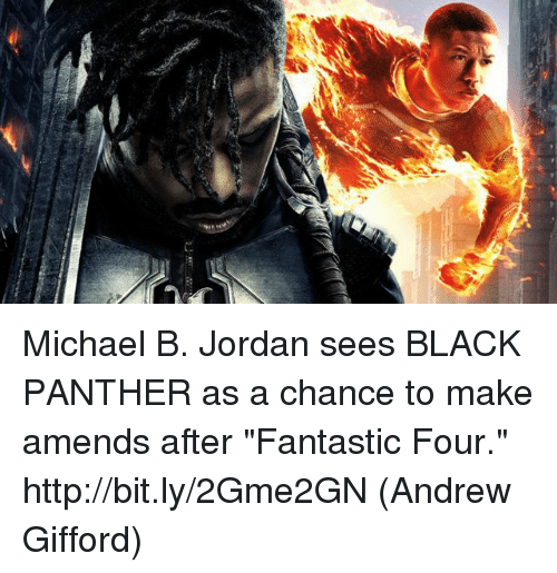 """Fantastic Four, Memes, and Michael B. Jordan: Michael B. Jordan sees BLACK PANTHER as a chance to make amends after """"Fantastic Four."""" http://bit.ly/2Gme2GN  (Andrew Gifford)"""