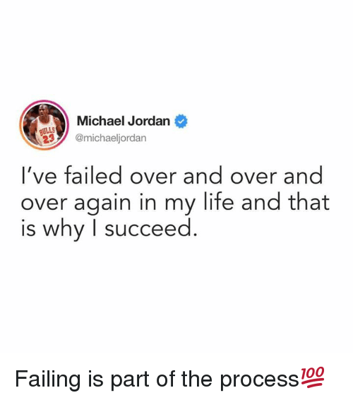 Life, Michael Jordan, and Jordan: Michael Jordan  ULLS  2michaeljordan  l've failed over and over and  over again in my life and that  is why I succeed Failing is part of the process💯