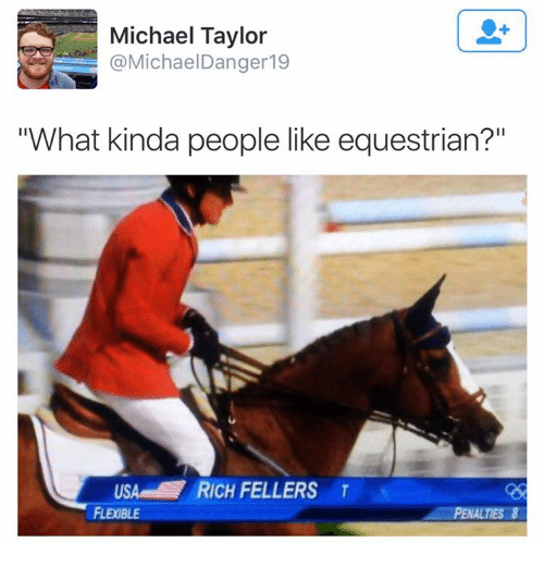 "Dank, Michael, and 🤖: Michael Taylor  @Michael Danger 19  ""What kinda people like equestrian?""  USAM RICH FELLERS T  FLEOBLE  PENALTIES 8"