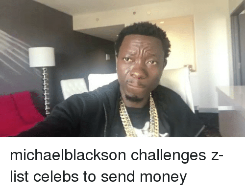 Memes, Money, and 🤖: michaelblackson challenges z-list celebs to send money