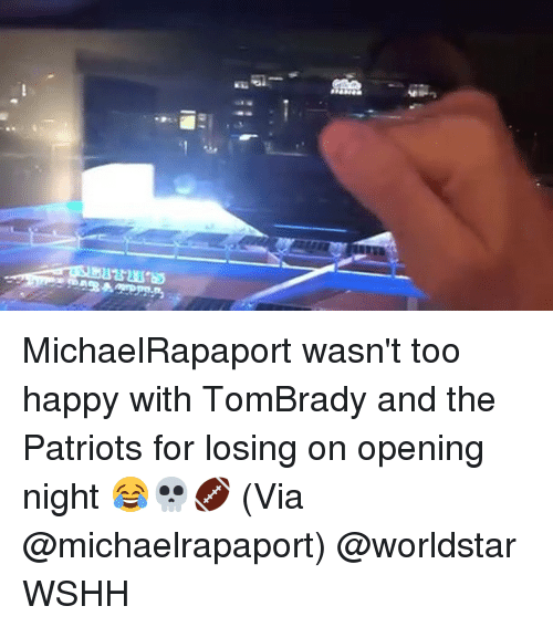 Memes, Patriotic, and Worldstar: MichaelRapaport wasn't too happy with TomBrady and the Patriots for losing on opening night 😂💀🏈 (Via @michaelrapaport) @worldstar WSHH