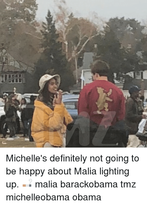 Definitely, Memes, and Obama: Michelle's definitely not going to be happy about Malia lighting up. 🚬 malia barackobama tmz michelleobama obama