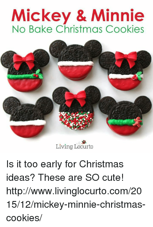 Mickey Minnie No Bake Christmas Cookies Living Locurto Is It Too