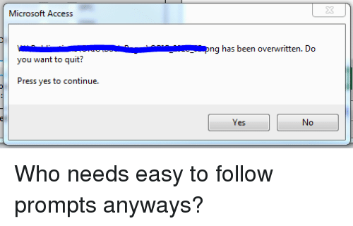 Microsoft Access Ng Has Been Overwritten Do You Want to Quit? Press ...