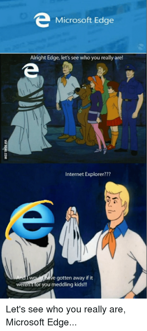 Microsoft Edge Alright Edge Let's See Who You Really Are ...