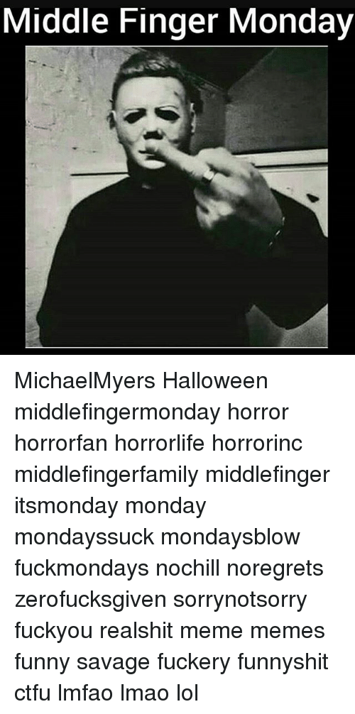 3747a8f1 Ctfu, Funny, and Halloween: Middle Finger Monday MichaelMyers Halloween  middlefingermonday horror horrorfan horrorlife