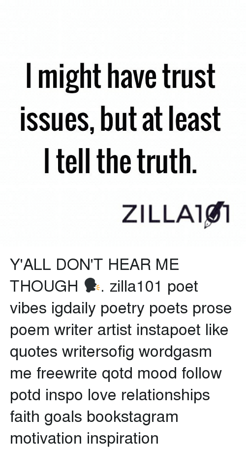 Might Have Trust Issues But At Least I Tell The Truth Zilla1g1 Yall