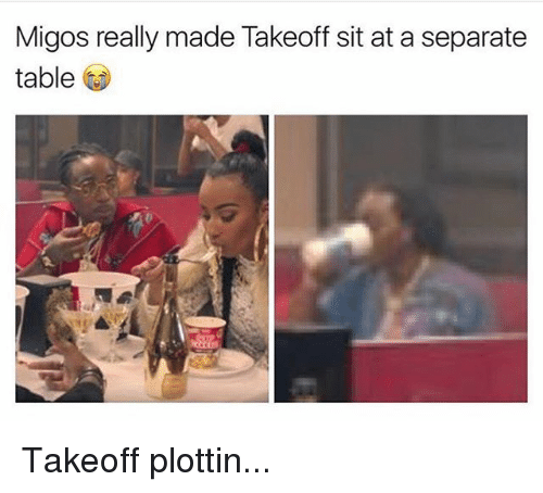 Memes, Migos, and 🤖: Migos really made Takeoff sit at a separate  table Takeoff plottin...