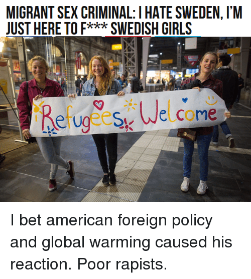 migrant sex criminal i hatesweden lm just here to f 3387381 ✅ 25 best memes about swedish girls swedish girls memes,Sweden Memes