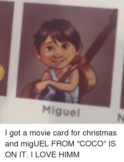 miguel i got a movie card for christmas and miguel 9865695 miguel i got a movie card for christmas and miguel from coco is on