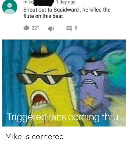 Mike 1 Day Ago Shout Out to Squidward He Killed the Flute on