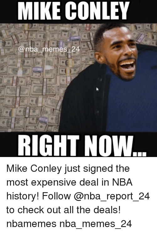mike conley memes 24 mike conley just signed the most expensive deal