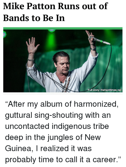 Mike Patton Runs Out Of Bands To Be In Full Story Thehardtimesnet