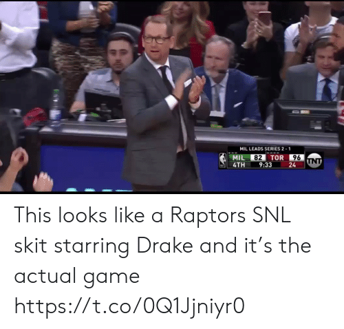 Drake, Snl, and Sports: MIL LEADS SERIES 2 1  MIL 82 TOR 96  4TH 9:33 24  96 This looks like a Raptors SNL skit starring Drake and it's the actual game https://t.co/0Q1Jjniyr0