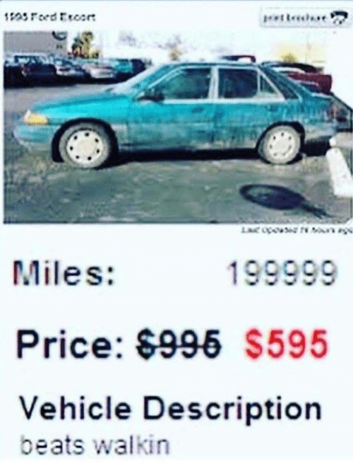 Dank, Beats, and 🤖: Miles:  Price: $995 $595  Vehicle Description  199999  beats walkin