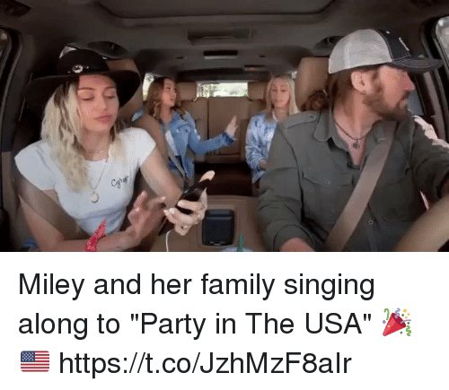 "Family, Funny, and Miley Cyrus: Miley and her family singing along to ""Party in The USA"" 🎉🇺🇸 https://t.co/JzhMzF8aIr"