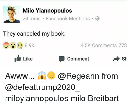 Milo Yiannopoulos 24 Mins Facebook Mentions B They Canceled My Book