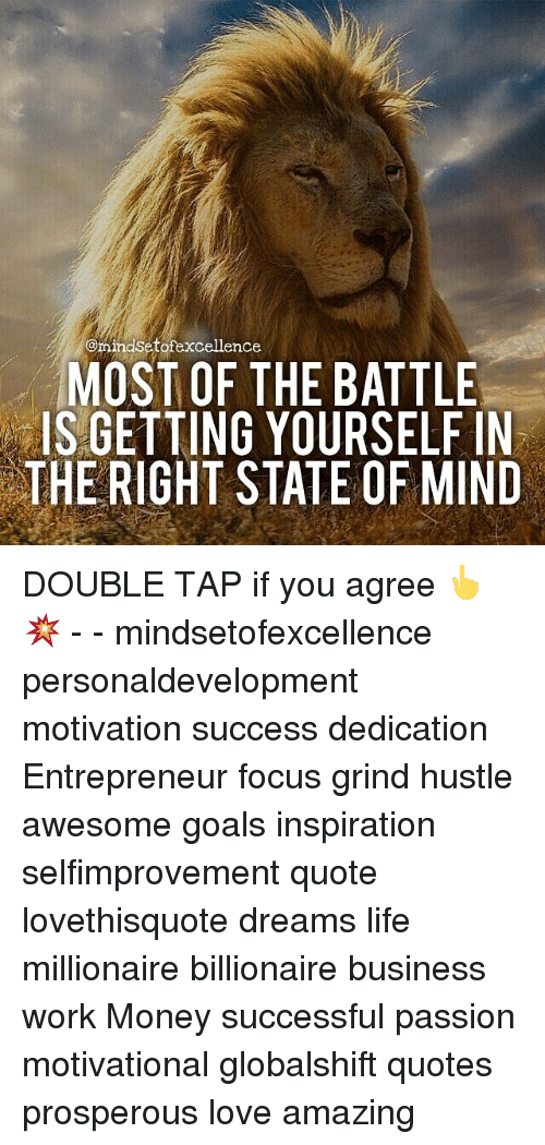 Of Excellence Most Of The Battle Is Getting Yourself In The Right