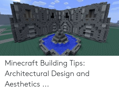 Minecraft Building Tips Architectural Design And Aesthetics