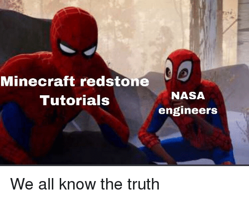 Minecraft Redstone Tutorials NASA Engineers | Minecraft Meme on ME ME