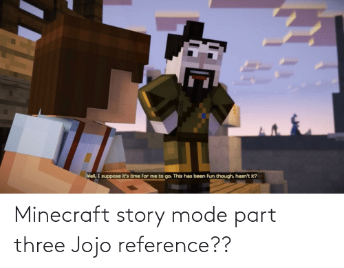 Minecraft Story Mode Part Three Jojo Reference Minecraft Meme