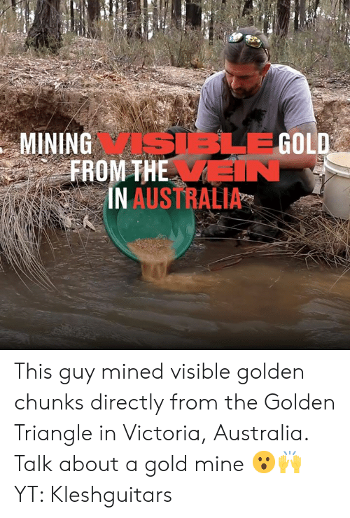 MINING BLE GOLD FROM THE IN IN AUSTRALIA This Guy Mined Visible