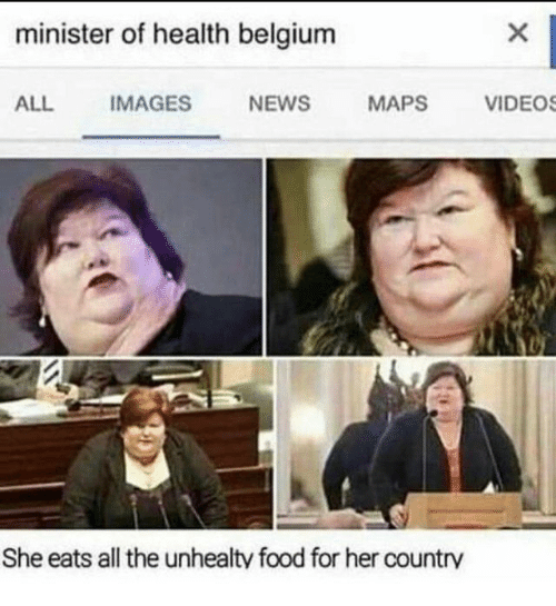 Belgium, Food, and News: minister of health belgium  NEWS  ALL  IMAGES  MAPS  VIDEOS  She eats all the unhealty food for her country