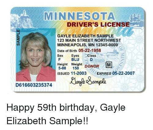 Sample Eyes Gayle Height Driver's 12345-0000 Minnesota Mn 11-2003 M Class Main Birth Minneapolis 05-22-2007 Street 123 05-22-1958 Sex License Of Issued Elizabeth S 150 me Blu On Expires Me Dono Meme Birthday Northwest 5-08 Date Weight D61660323 5374