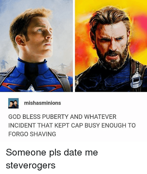God, Memes, and Date: mishasminions  GOD BLESS PUBERTY AND WHATEVER  INCIDENT THAT KEPT CAP BUSY ENOUGH TO  FORGO SHAVING Someone pls date me steverogers