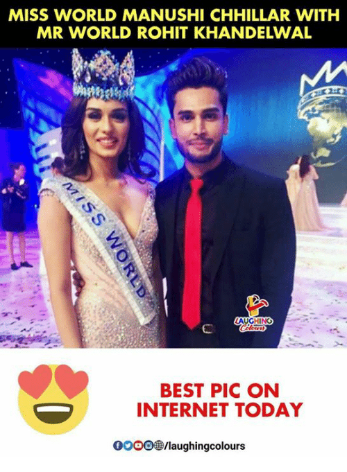 Internet, Best, and Today: MISS WORLD MANUSHI CHHILLAR WITH  MR WORLD ROHIT KHANDELWAL  BEST PIC ON  INTERNET TODAY  OOOO/laughingcolours