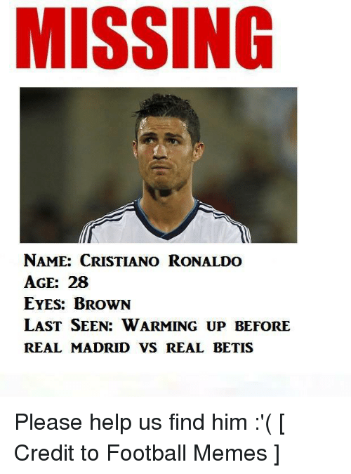 MISSING NAME CRISTIANO RONALDO AGE 28 EYES BROWN LAST SEEN WARMING
